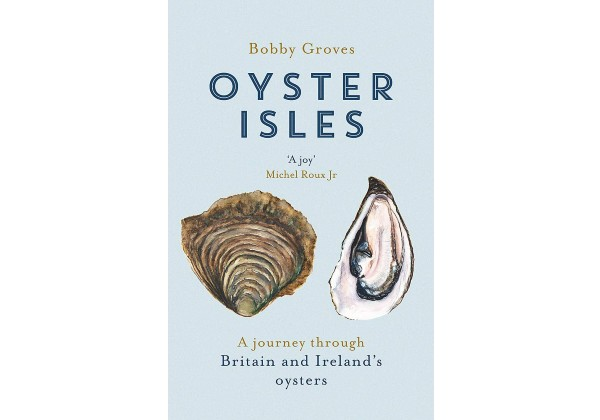 'Oyster Isles' is the brilliant book by Bobby Groves, out now in soft back